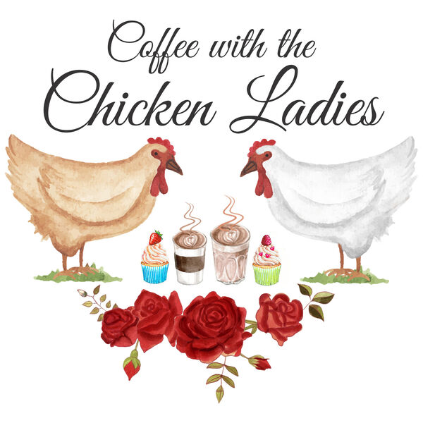 Coffee with the Chicken Ladies Podcast Artwork Image