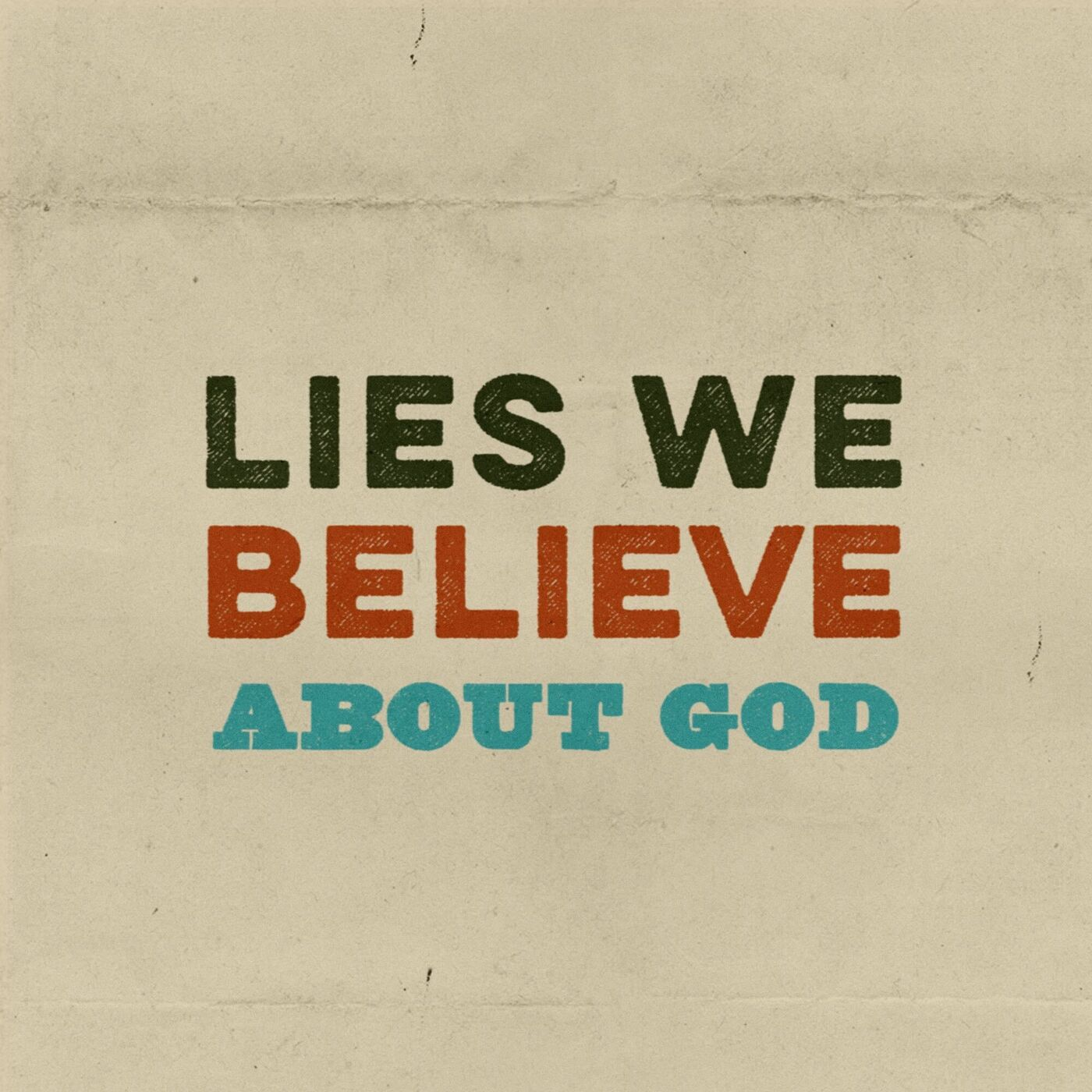 Lies We Believe About God: Ways of Knowing