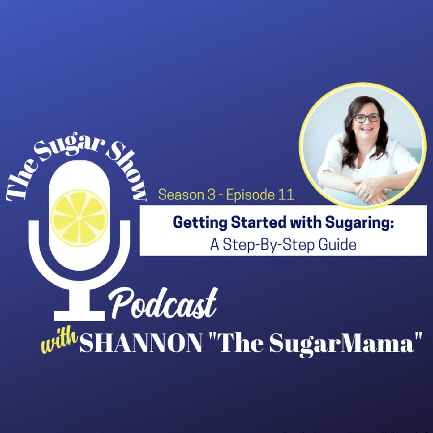 The SugarShow S3 Ep 11: Getting Started with Sugaring: A Step By Step Guide to Starting Your Sugaring Business