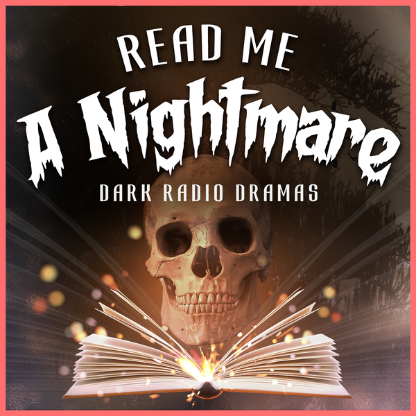 Read Me A Nightmare Podcast Artwork Image