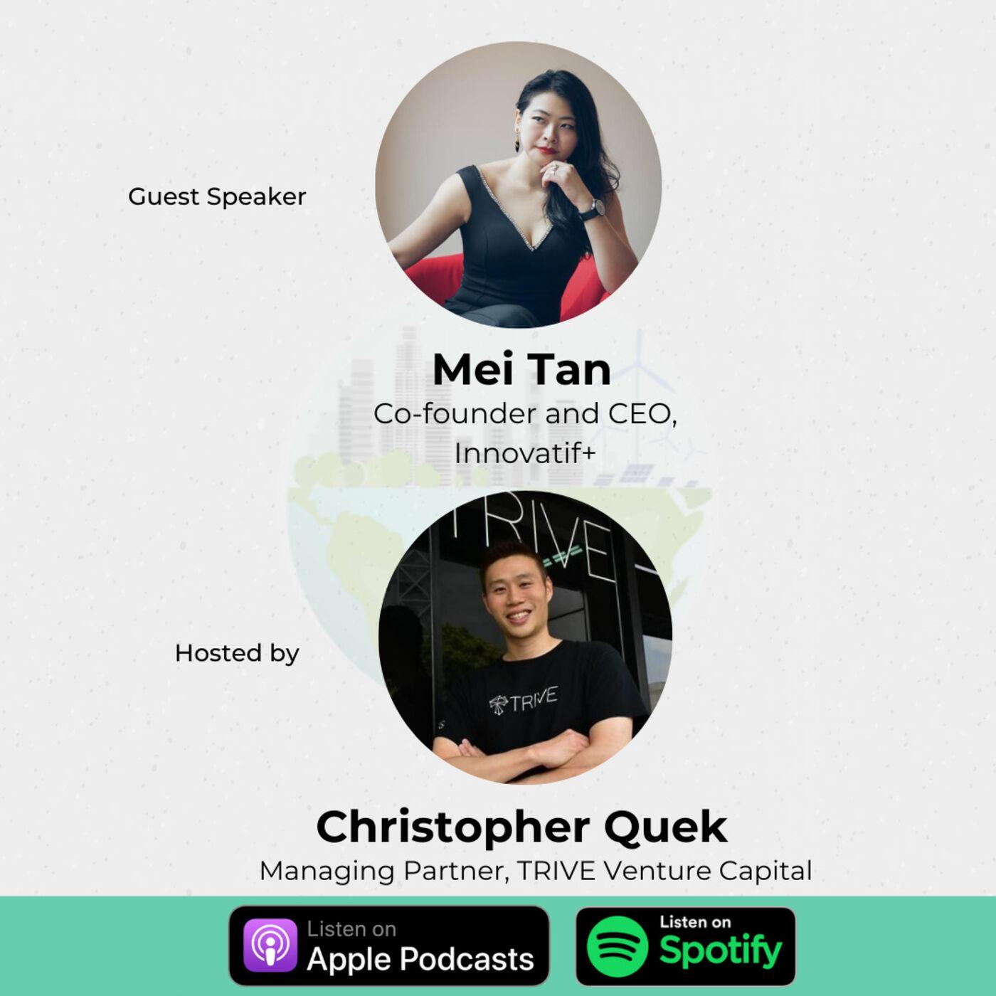 Impact Technologies and NextGen Businesses in SouthEast Asia - Mei Tan, Innovatif+