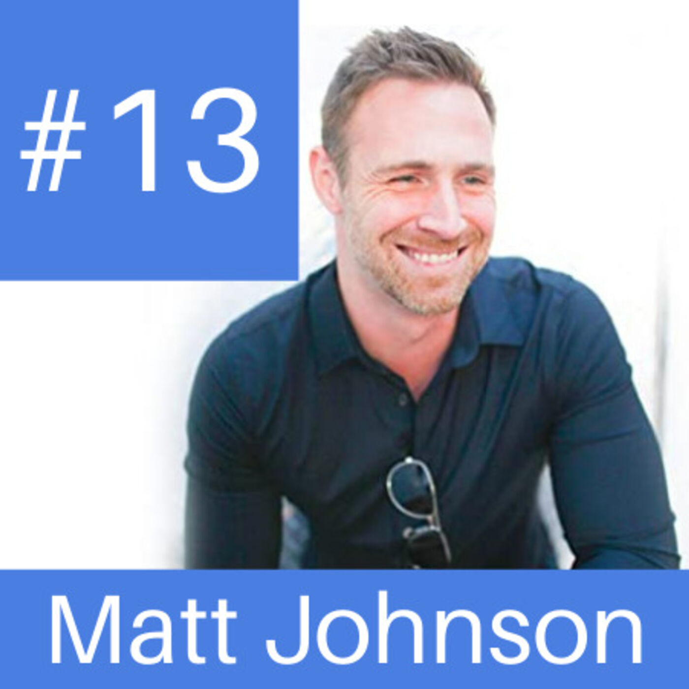 Episode # 13 - Become Micro-Famous to the Right People Featuring Matt Johnson