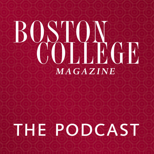 The Boston College Magazine Podcast Podcast Artwork Image