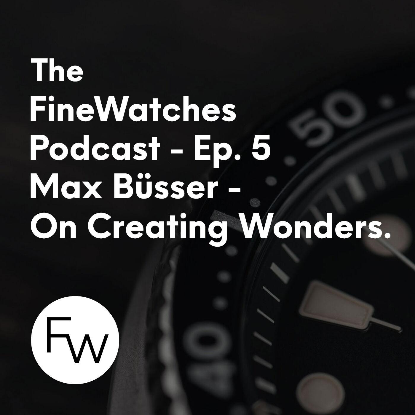 On Creating Wonders - Max Büsser