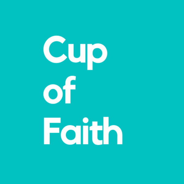 Cup of Faith Podcast Artwork Image