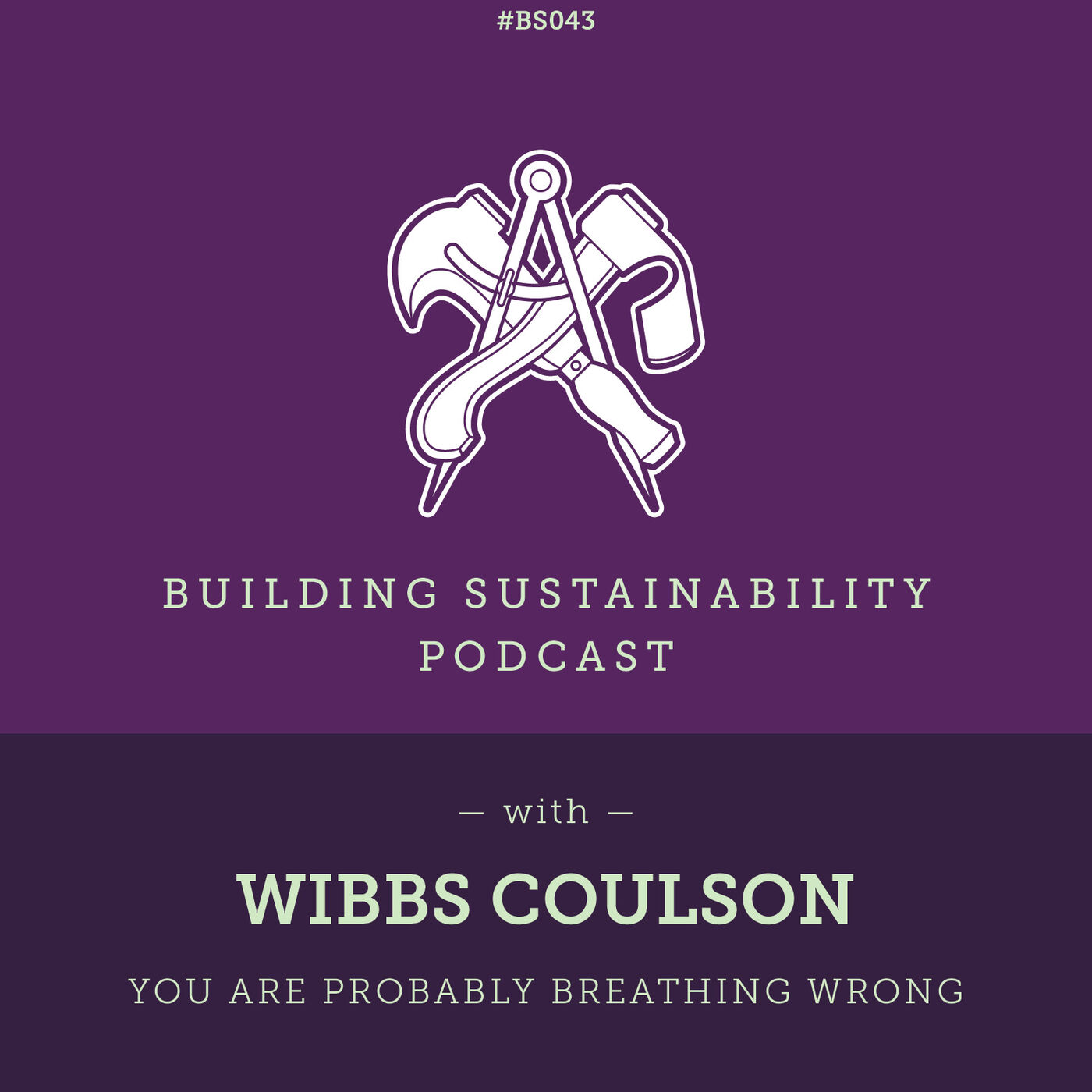 You Are Probably Breathing Wrong - Wibbs Coulson - BS043