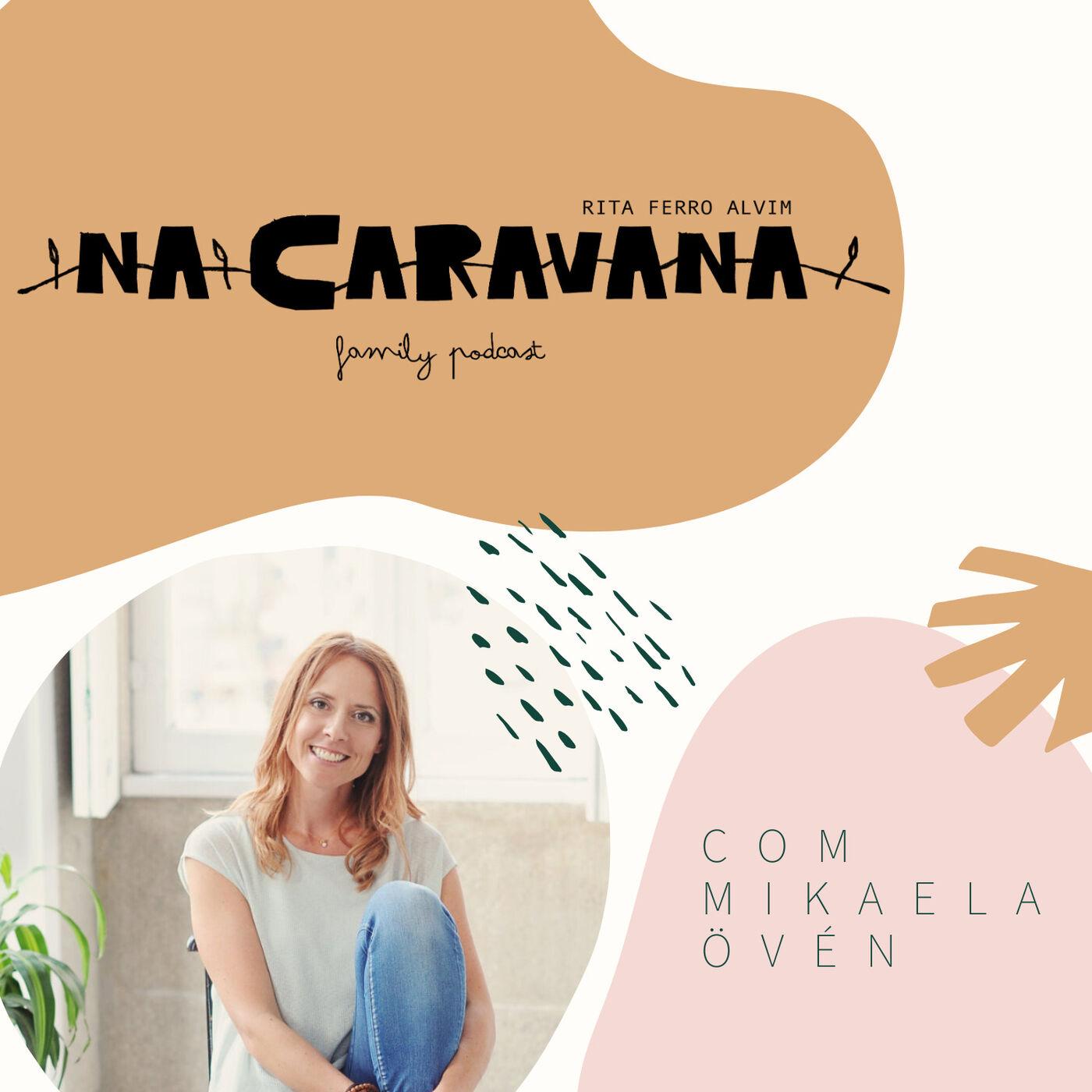 N'A Caravana com Mikaela Övén #10 Parentalidade consciente, mindfulness e sopa