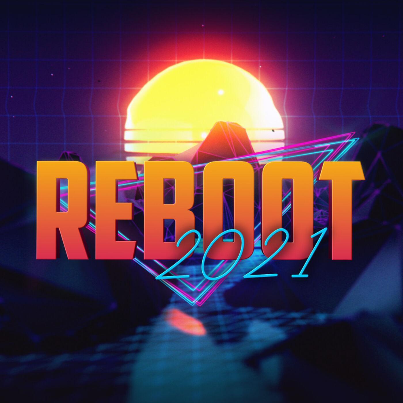 REBOOT // Part 1
