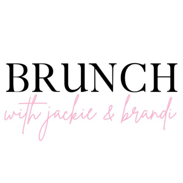 Brunch with Jackie & Brandi Podcast Artwork Image