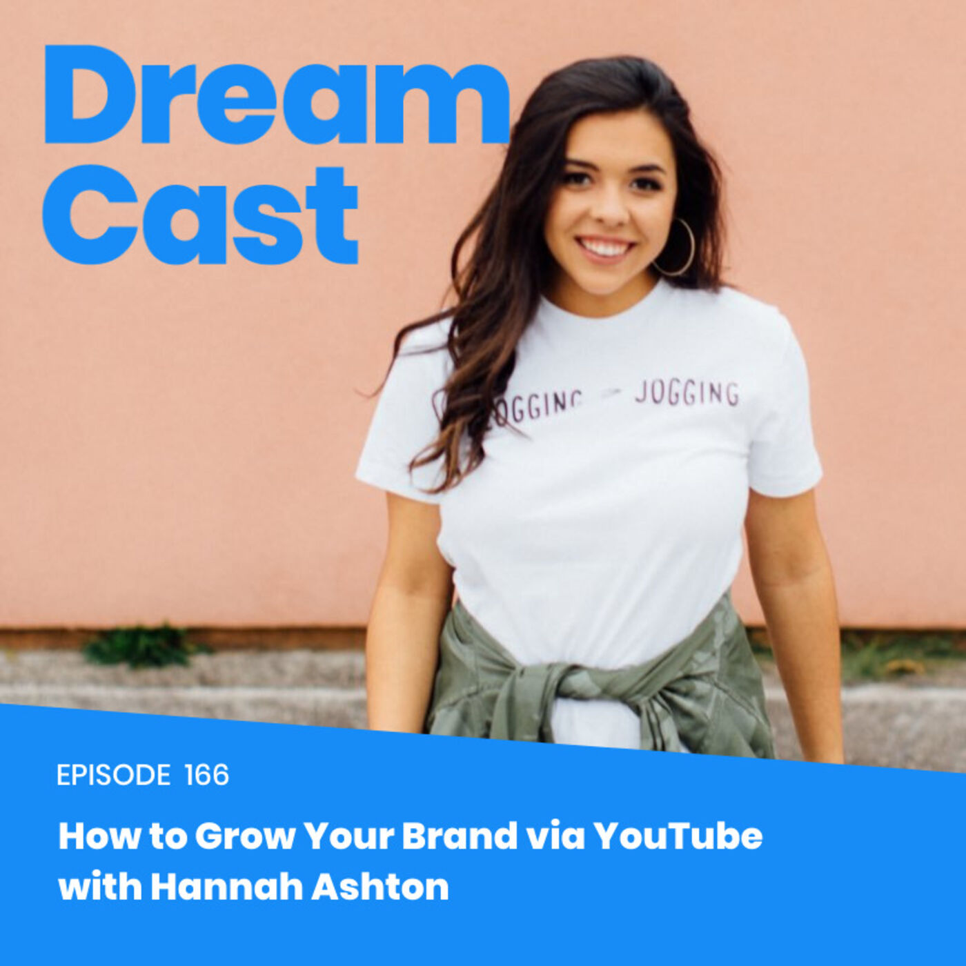 Episode 166 – How to Grow Your Brand via YouTube with Hannah Ashton