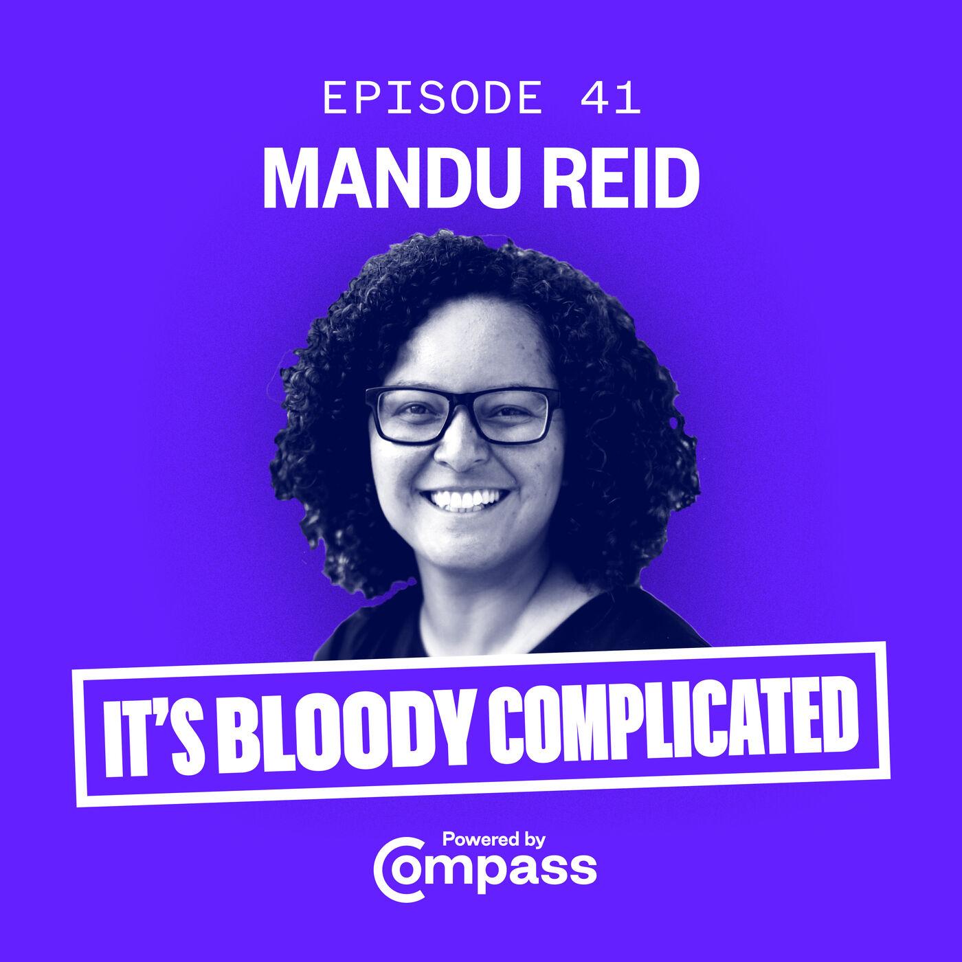 In Conversation with Mandu Reid | Ep.41