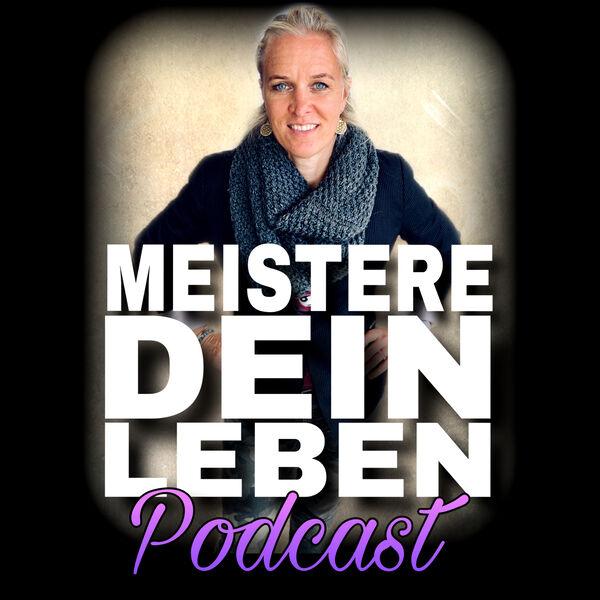 Meistere Dein Leben Podcast Podcast Artwork Image