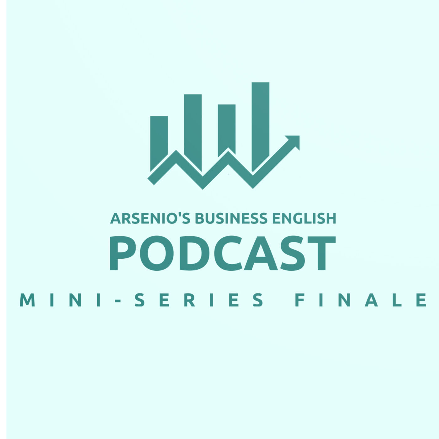 Arsenio's Business English Podcast | Season 6 | Sales | Mini-series Finale