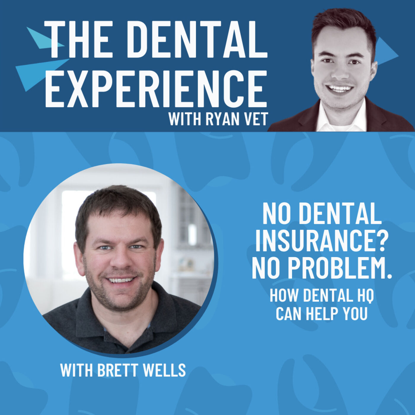 Episode 302: No Dental Insurance? No Problem, with Dental HQ's Brett Wells