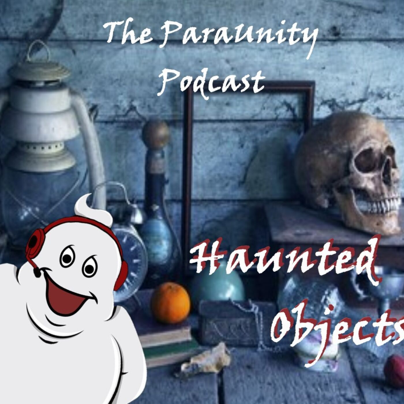 Episode 26 - Haunted Objects