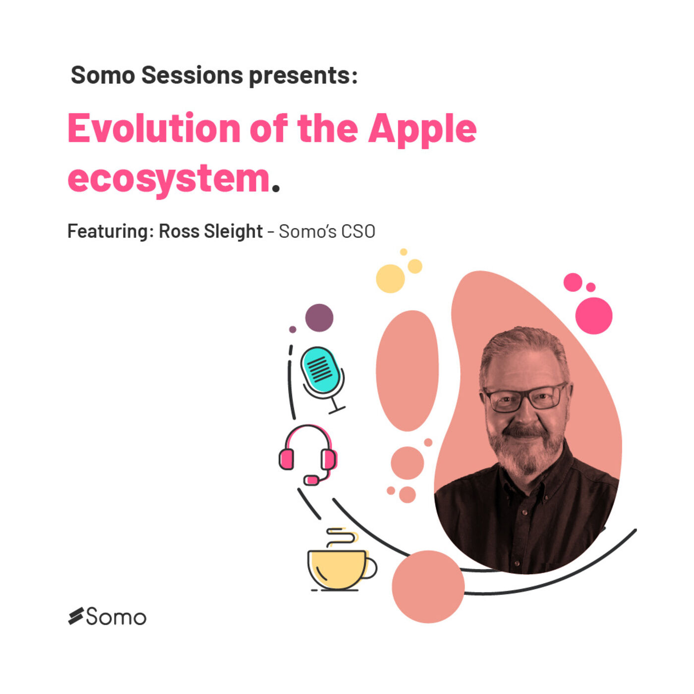 1. Evolution of the Apple ecosystem, with Ross Sleight
