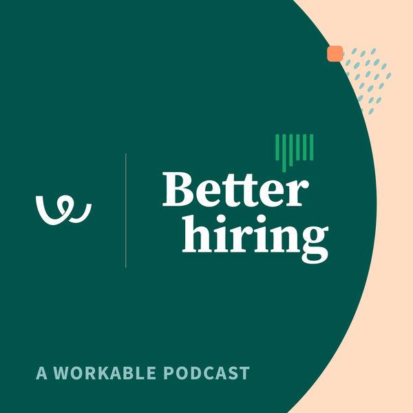 Better hiring Podcast Artwork Image