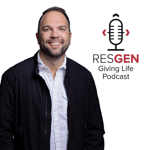 RESGEN Giving Life Podcast Podcast Artwork Image