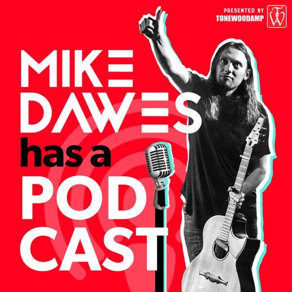 Mike Dawes Has A Podcast Podcast Artwork Image