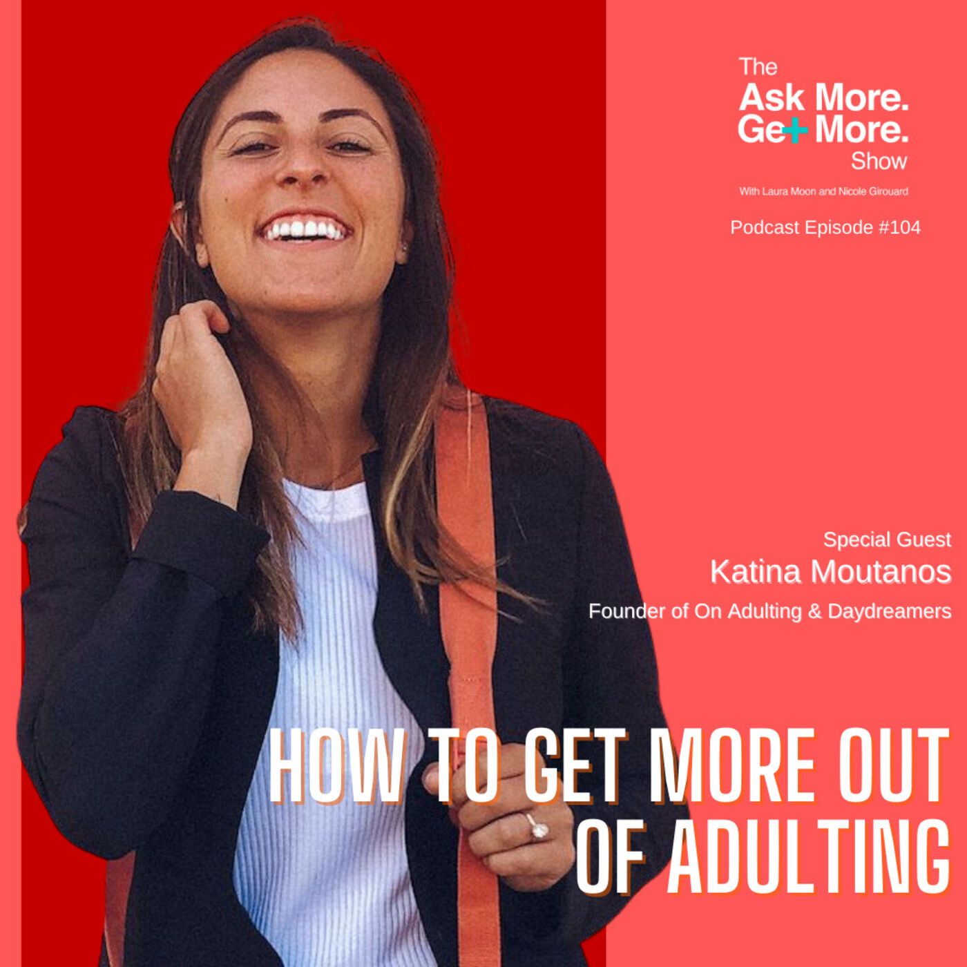 How to Get More Out of Adulting [Katina Moutanos]