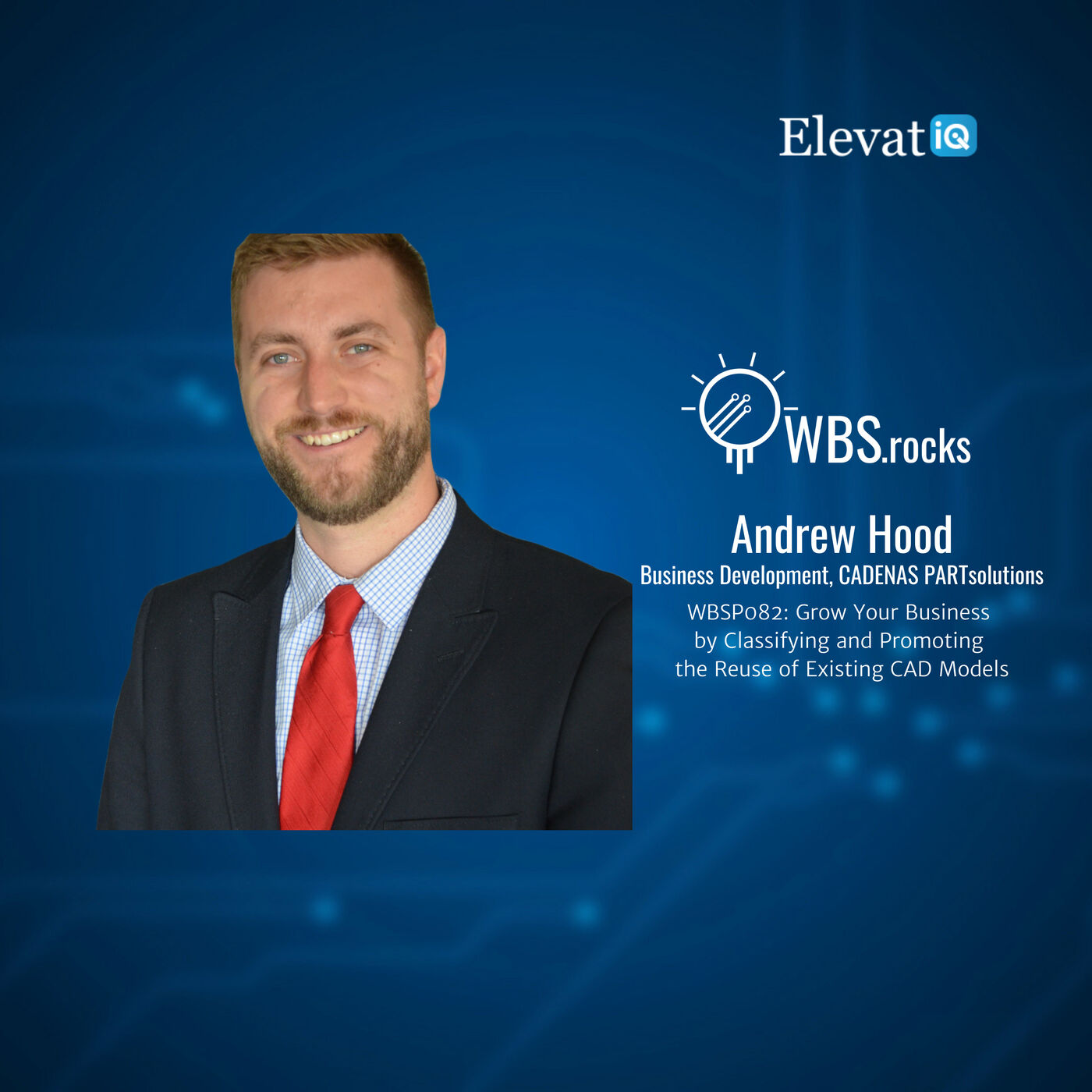 WBSP082: Grow Your Business by Classifying and Promoting the Reuse of Existing CAD Models w/ Andrew Hood
