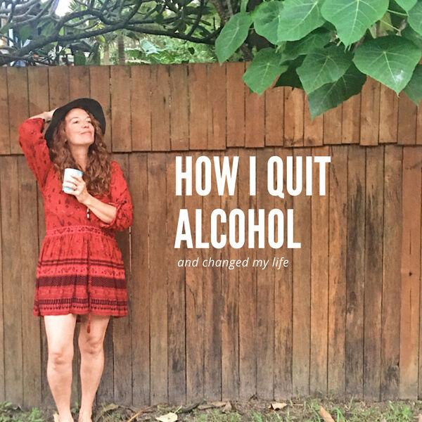 How I quit alcohol Podcast Artwork Image