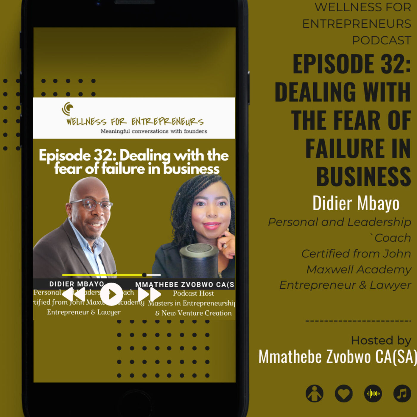 Episode 32: Dealing with the fear of failure in business, with Didier Mbayo