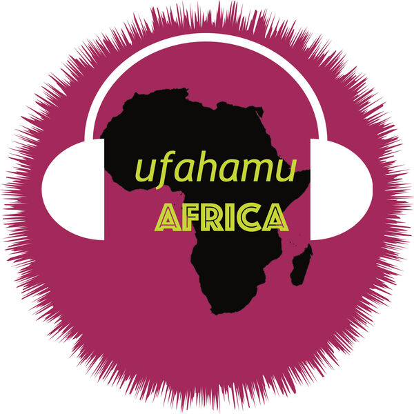 Ufahamu Africa Podcast Artwork Image