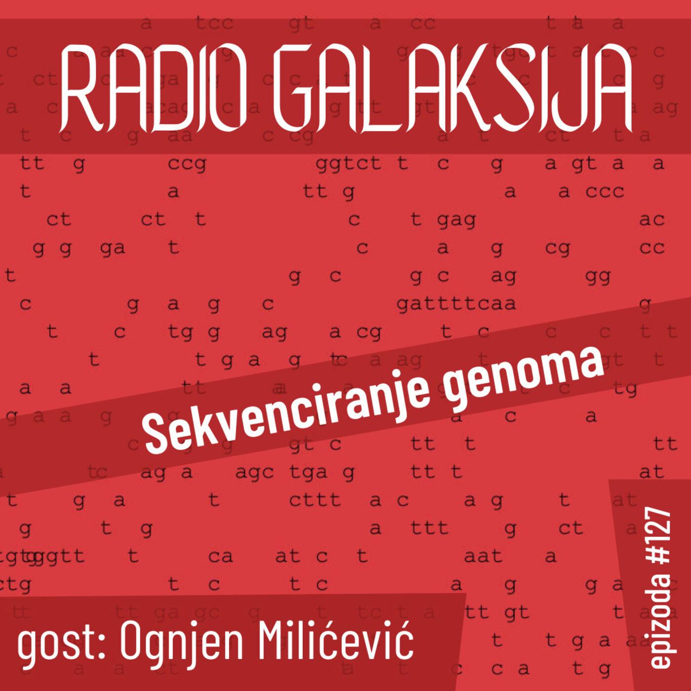Radio Galaksija #127: Sekvenciranje genoma (gost: Ognjen Milićević) [20-04-2021]