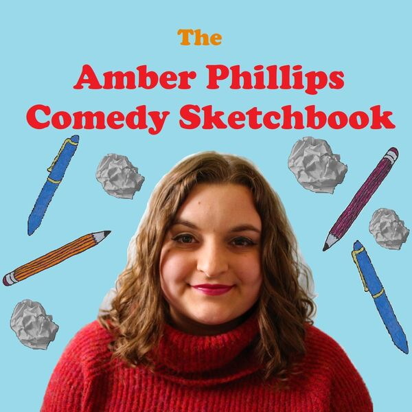 The Amber Phillips Comedy Sketchbook Podcast Artwork Image