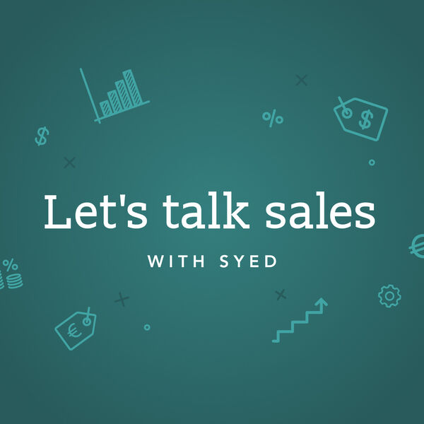 Let's talk sales with Syed Podcast Artwork Image