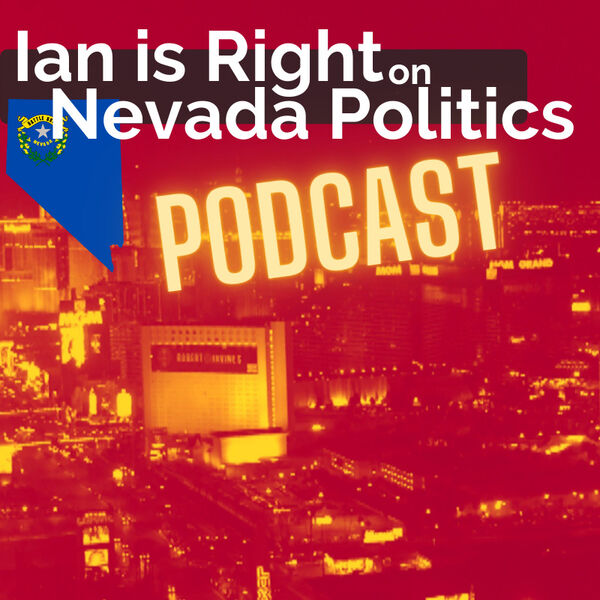 Ian is Right on Nevada Politics Podcast Artwork Image