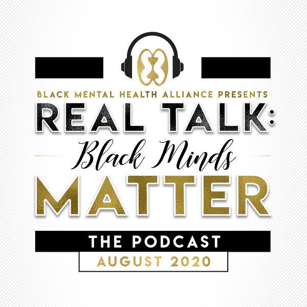 Real Talk: Black Minds Matter Podcast Artwork Image