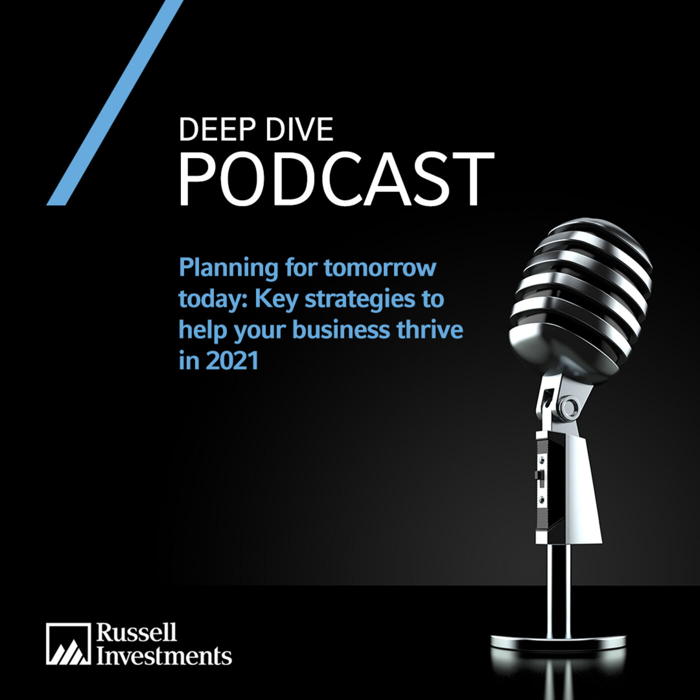 Deep Dive | Planning for tomorrow today: Key strategies to help your business thrive in 2021