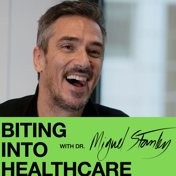 Biting into Healthcare with Dr Miguel Stanley Podcast Artwork Image