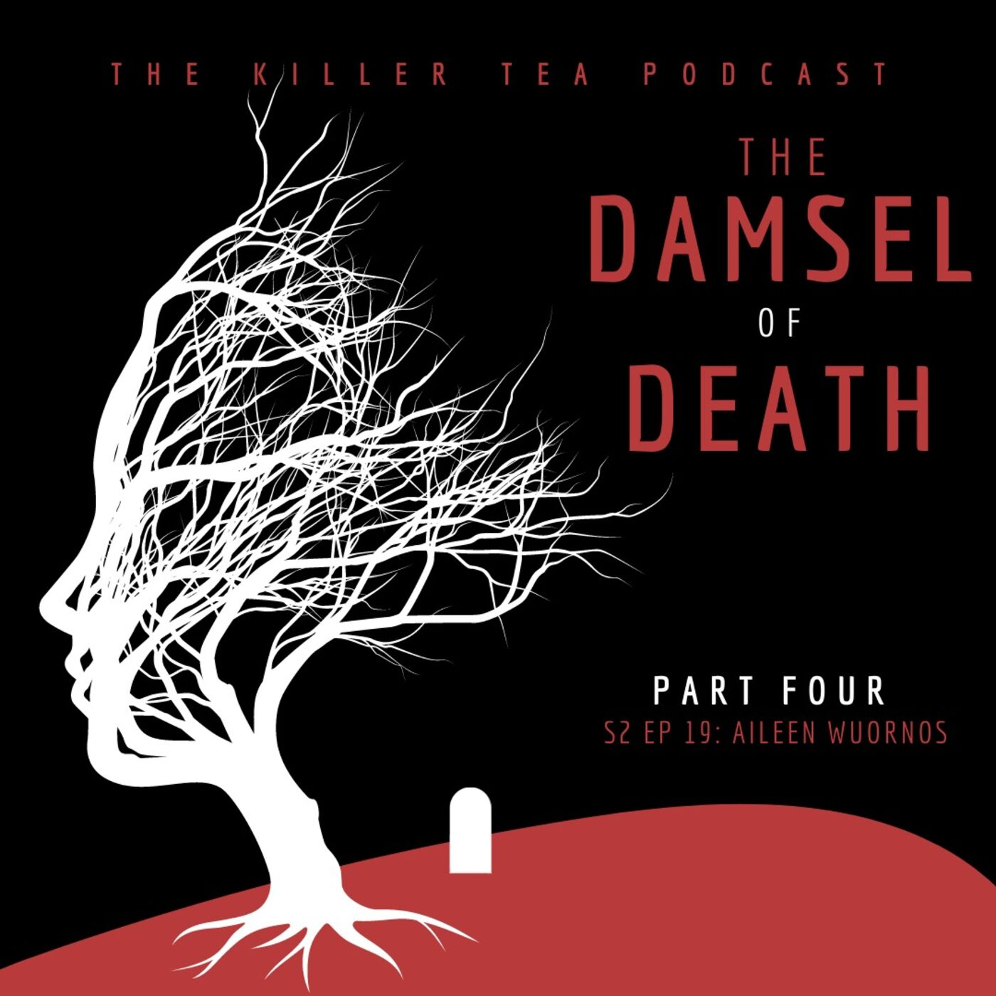 S2 Ep. 19 AILEEN WUORNOS    The Damsel of Death    Part 4