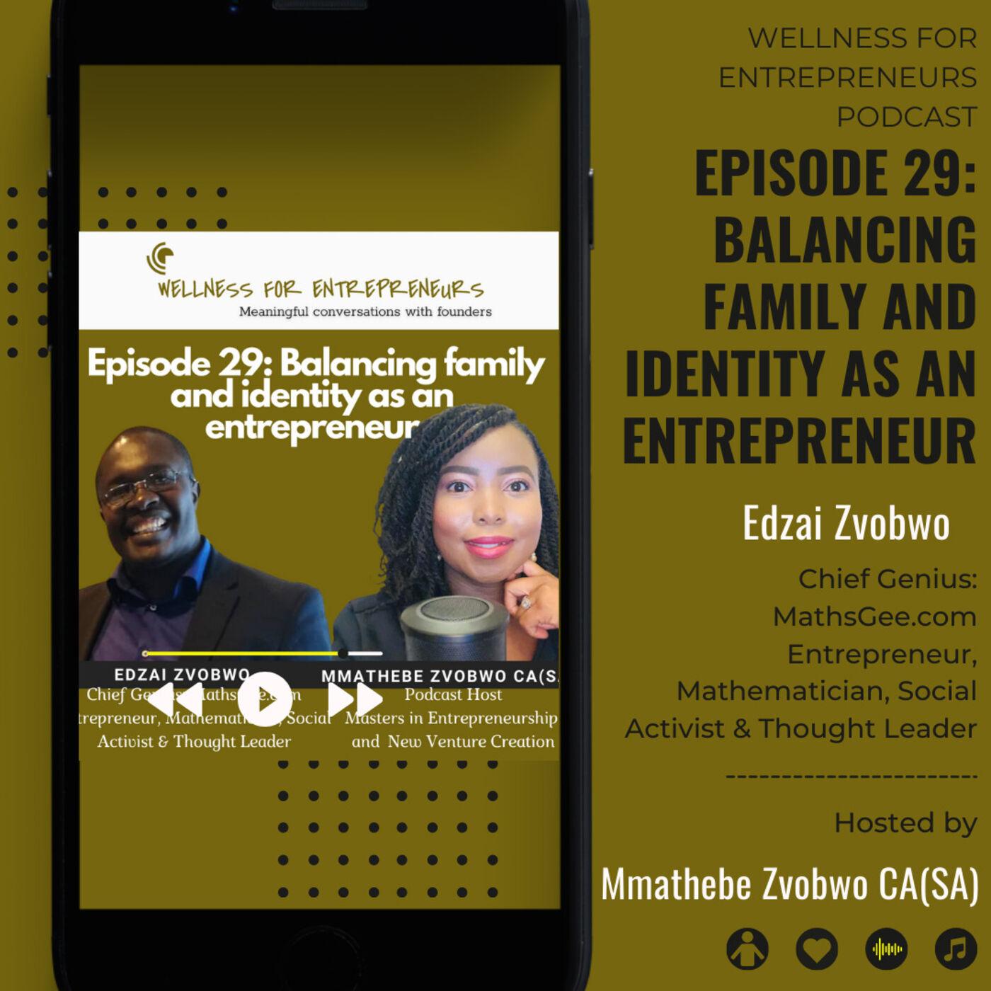 Episode 29: Balancing family and identity as an entrepreneur, with Edzai Zvobwo