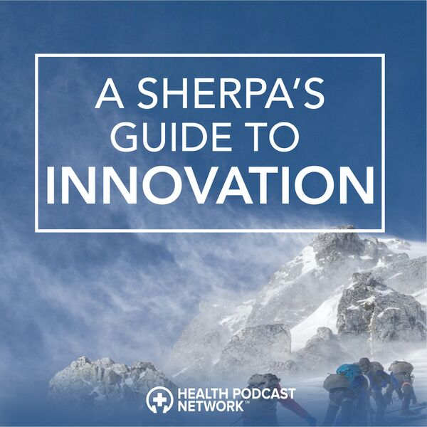 A Sherpa's Guide to Innovation Podcast Artwork Image