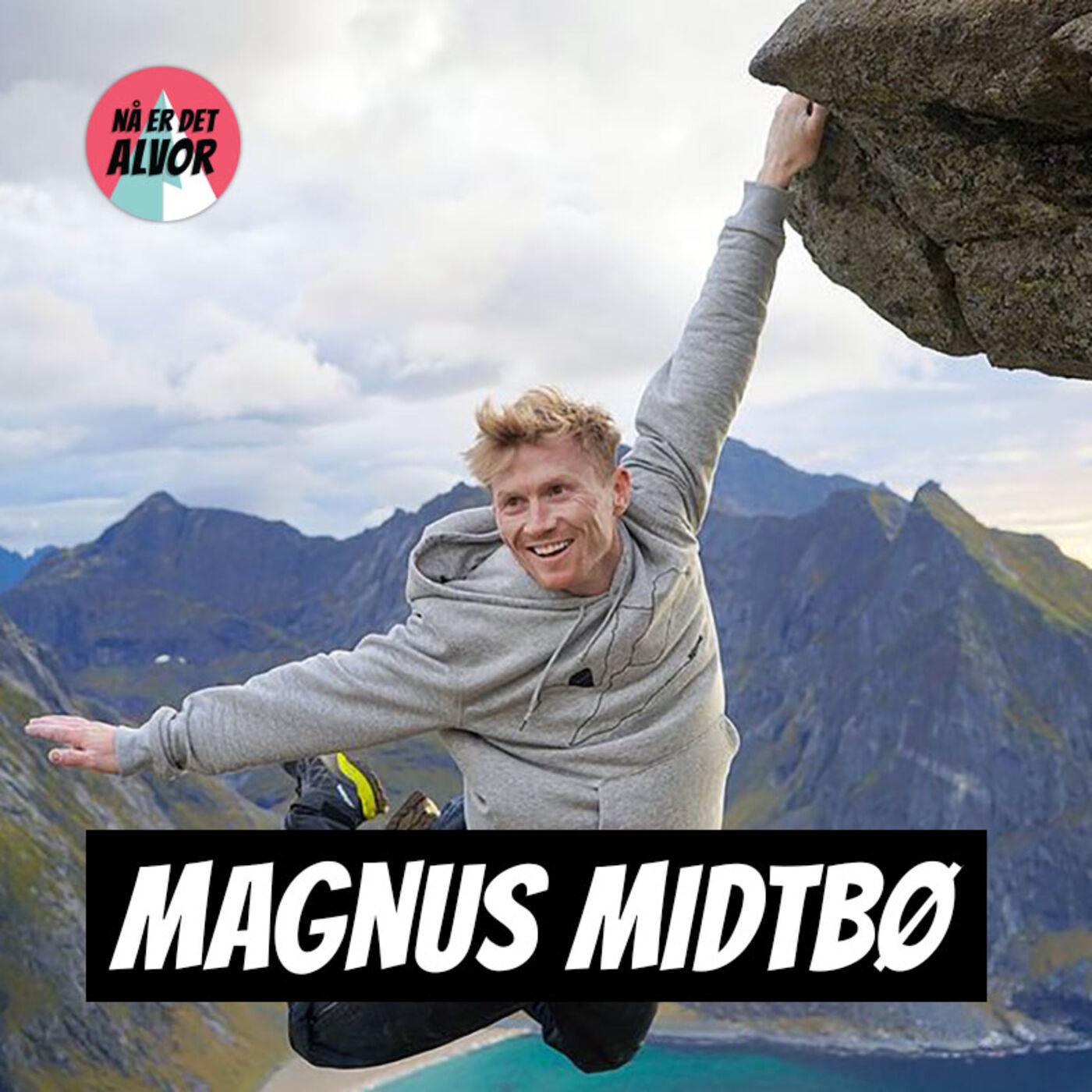 #125 - Magnus Midtbø | Mesternes Mester, Spiseforstyrrelser, Janteloven, YouTube, Rúgne, Løping, Treningsfilosofi, OL, Insbruck