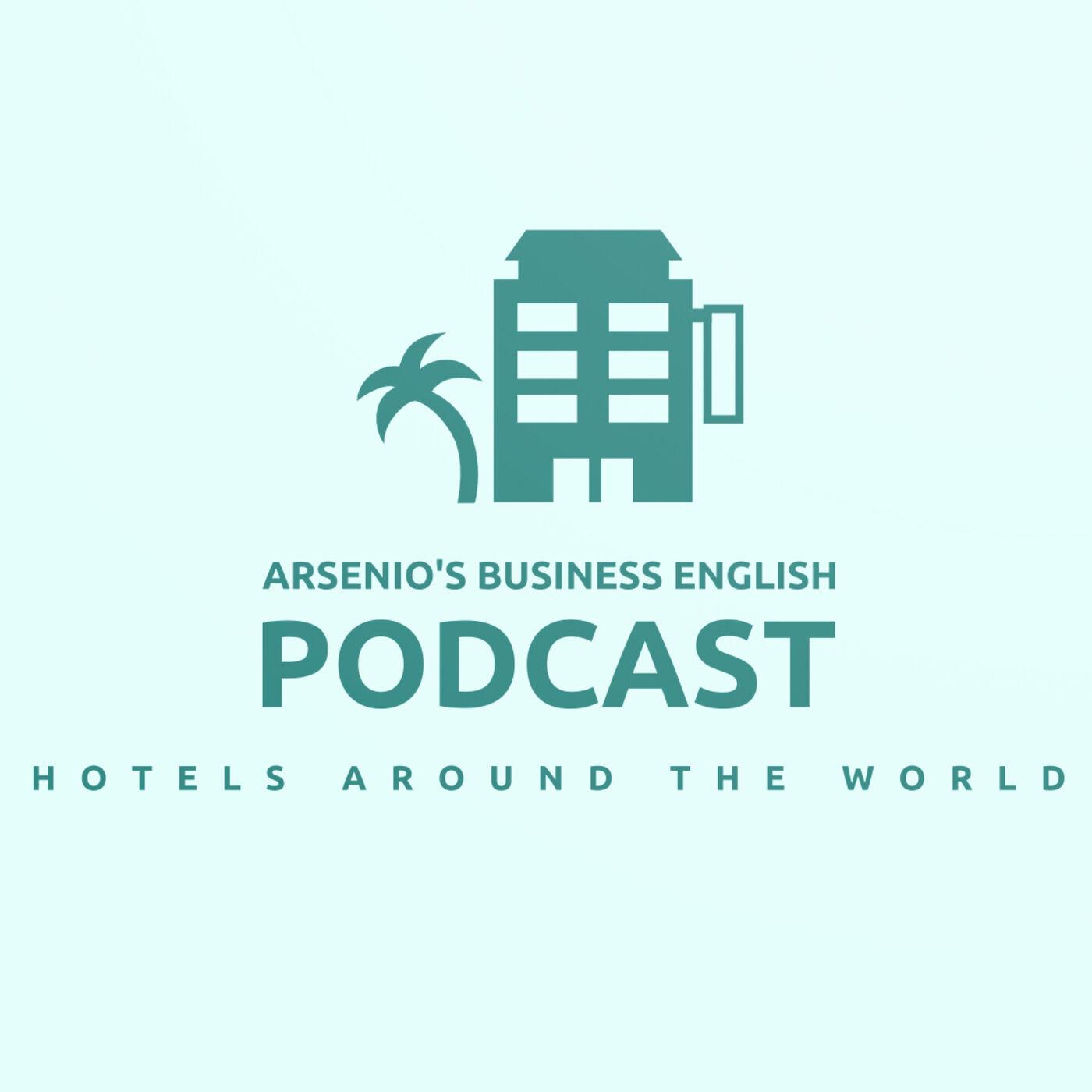 Arsenio's Business English Podcast | Season 6: Episode 17 | Hotels