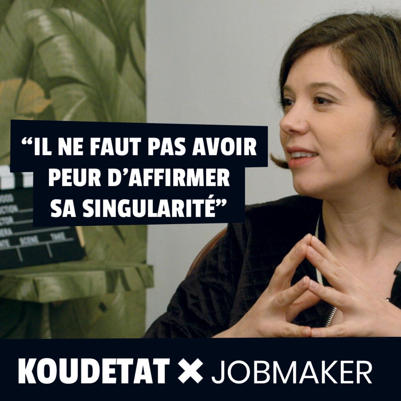 """""""Il ne faut pas avoir peur d'affirmer sa singularité"""" I Koudetat x Jobmaker"""