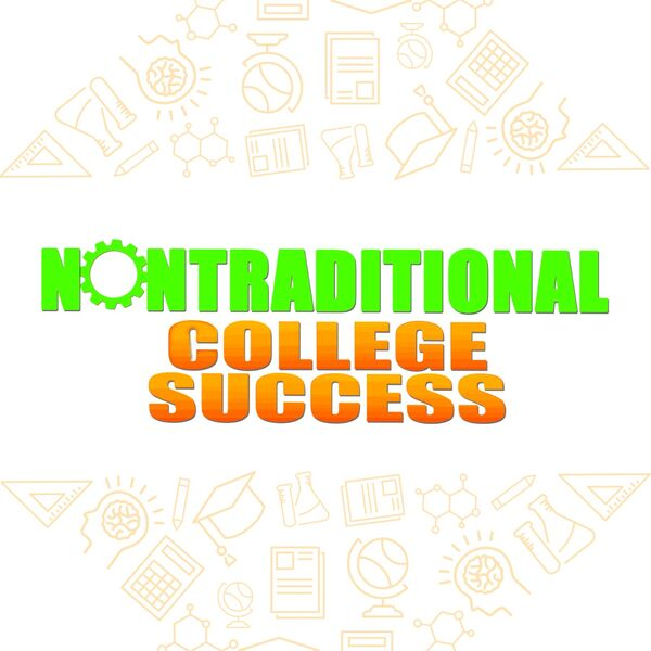 Nontraditional College Success Podcast Artwork Image