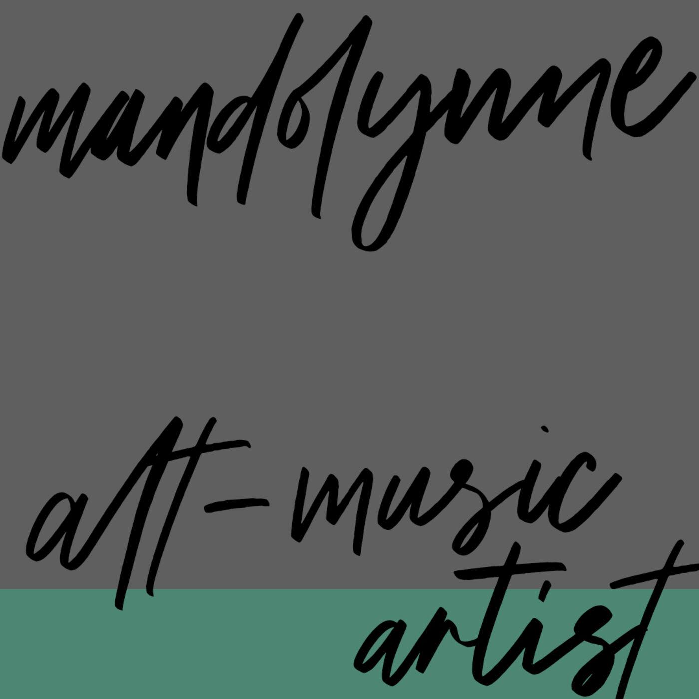"#66: Alt-music Artist: Mandolynne: ""It's that easy, kids"""