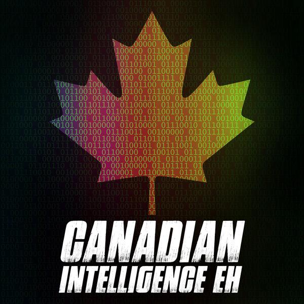 Canadian Intelligence Eh Podcast Artwork Image