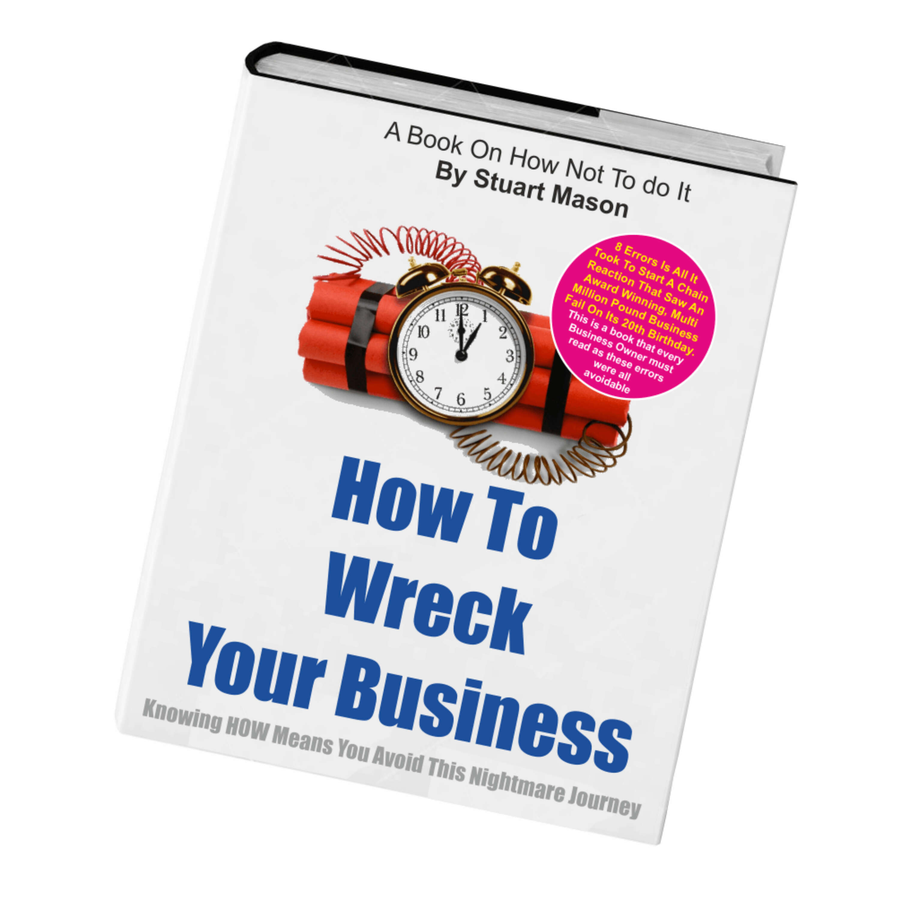 Stuart Mason's 'How To Wreck Your Business' (In The Sincere Hope That You Don't)