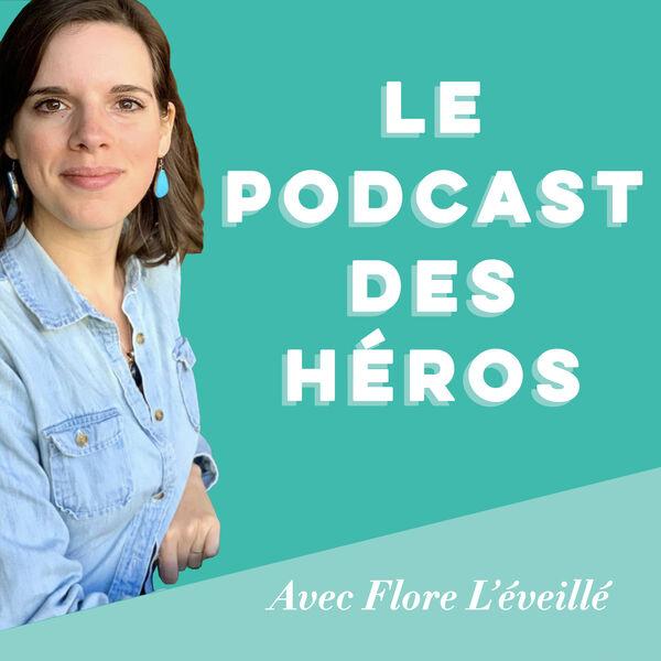 Le Podcast des Héros Podcast Artwork Image
