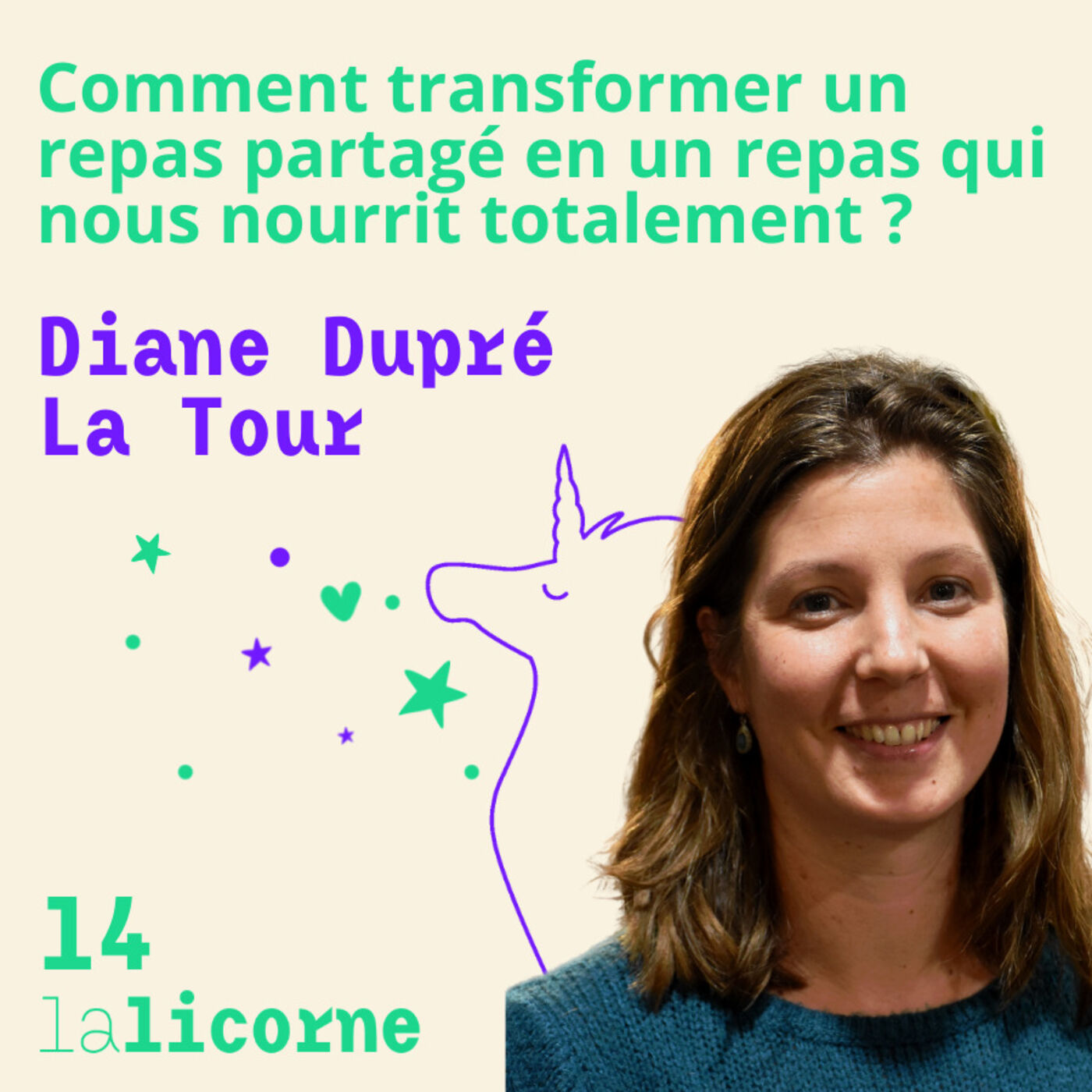 Episode 14 🥗 Diane Dupré La Tour - Comment transformer un repas partagé en un repas qui nous nourrit totalement ?