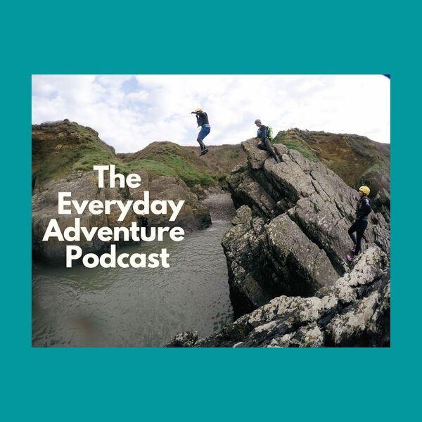 The Everyday Adventure Podcast Podcast Artwork Image