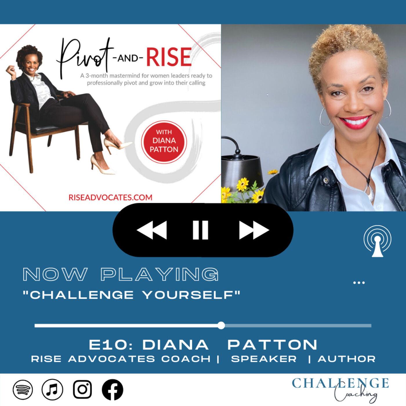 E10: Diana Patton: Rise Advocate | Speaker | Author