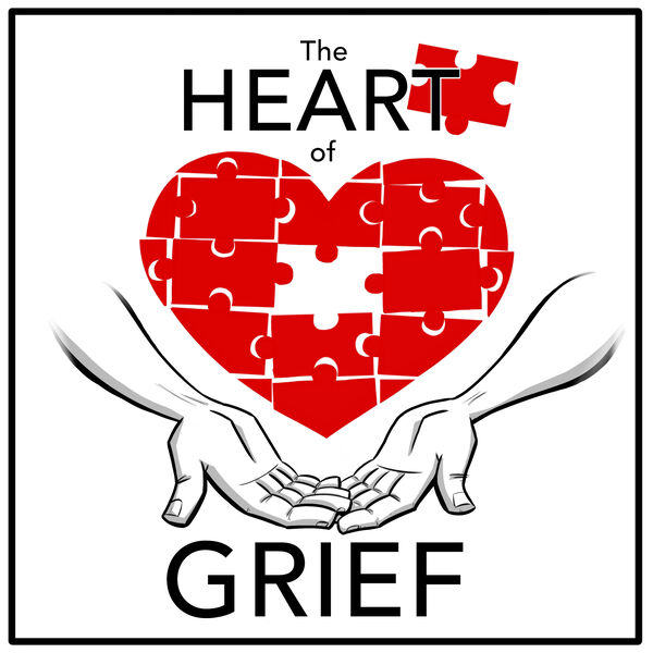 The Heart of Grief  Podcast Artwork Image